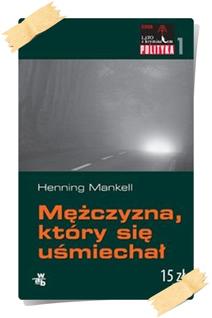 Henning Mankell: Mężczyzna który się uśmiechał (Kolekcja Polityki)