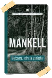 Henning Mankell: Mężczyzna który się uśmiechał (Kolekcja Edipresse)