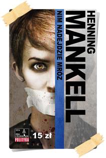 Henning Mankell: Nim nadejdzie mróz (Kolekcja Polityki)