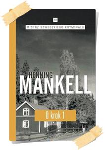 Henning Mankell: O krok (Kolekcja Edipresse, część 1)