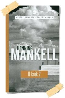 Henning Mankell: O krok (Kolekcja Edipresse, część 2)