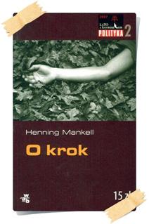 Henning Mankell: O krok (Kolekcja Polityki)