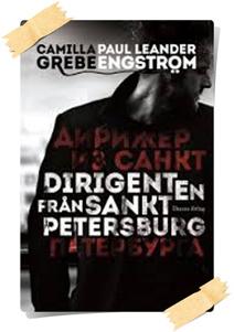 Camilla Grebe & Paul Leander-Engström: Dirigenten fran Sankt Petersburg
