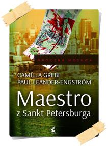 Camilla Grebe & Paul Leander-Engström: Maestro z Sankt Petersburga