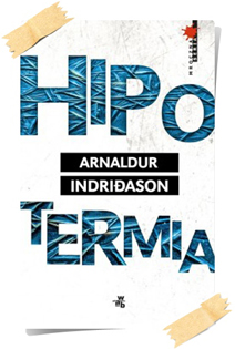 Arnaldur Indriðason: Hipotermia