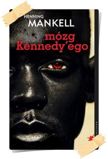 Henning Mankell: Mózg Kennedy'ego