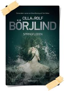 Cilla & Rolf Börjlind: Springfloden