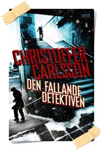 Christoffer Carlsson: Den fallande detektiven