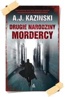 A.J. Kazinski: Drugie narodziny mordercy