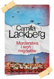 Camilla Läckberg: Morderstwa i woń migdałów