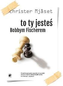 Christer Mjåset: To ty jesteś Bobbym Fischerem