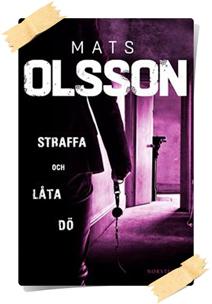 Mats Olsson: Straffa och låta dö
