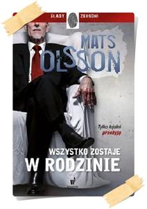 Mats Olsson: Wszystko zostaje w rodzinie
