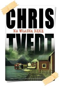 Chris Tvedt: Na własną rękę