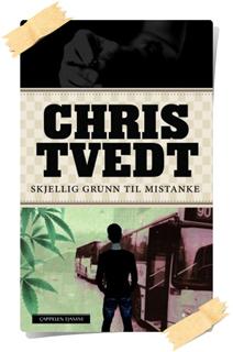 Chris Tvedt: Skjellig grunn til mistanke