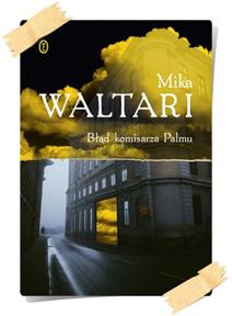 Mika Waltari: Błąd komisarza Palmu