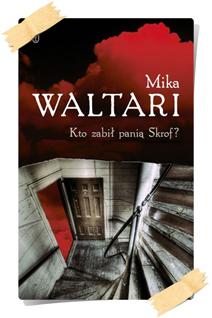 Mika Waltari: Kto zabił panią Skrof?