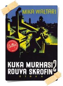 Mika Waltari: Kuka murhasi rouva Skrofin?