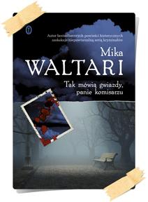 Mika Waltari: Tak mówią gwiazdy, komisarzu Palmu