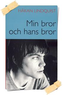 Håkan Lindquist: Min bror och hans bror