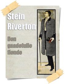 Stein Riverton: Den gaadefulle fiende