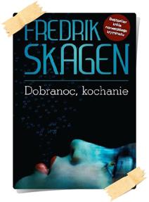 Fredrik Skagen: Dobranoc, kochanie