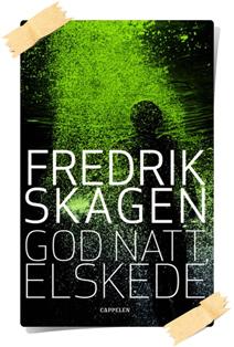 Fredrik Skagen: God natt, elskede
