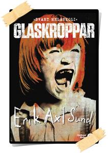 Erik Axl Sund: Glaskroppar