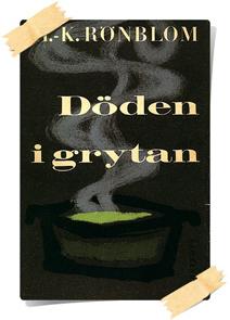 H. K. Rönblom: Döden i grytan