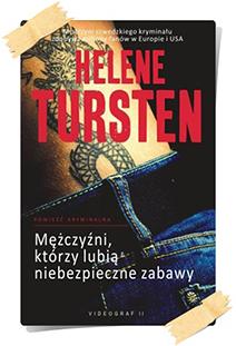 Helene Tursten: Mężczyźni, którzy lubią niebezpieczne zabawy