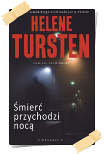 Helene Tursten: Śmierć przychodzi nocą