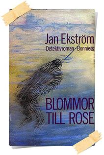 Jan Ekström: Blommor till Rose