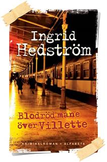Ingrid Hedström: Blodröd måne över Villette