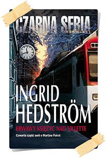 Ingrid Hedström: Krwawy księżyc nad Villette