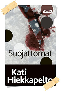 Kati Hiekkapelto: Suojattomat