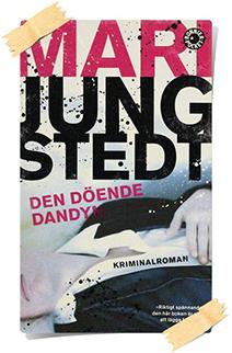 Mari Jungstedt: Den döende dandyn