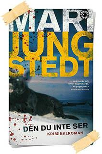 Mari Jungstedt: Den du inte ser