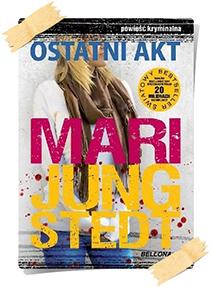Mari Jungstedt: Ostatni akt