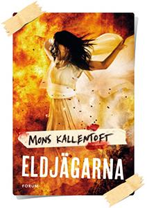Mons Kallentoft: Eldjägarna
