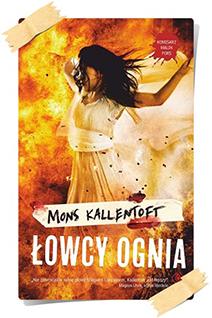 Mons Kallentoft: Łowcy ognia