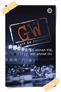 Leif GW Persson: En annan tid, ett annat liv