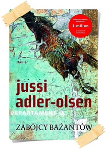 Jussi Adler-Olsen: Zabójcy bażantów