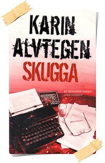 Karin Alvtegen: Skugga