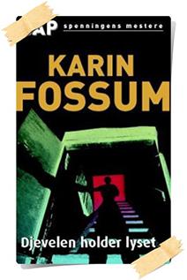 Karin Fossum: Djevelen holder lyset