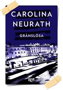 Carolina Neurath: Gränslösa
