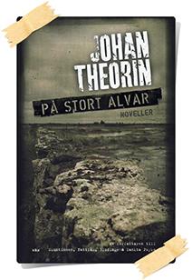 Johan Theorin: På stort alvar