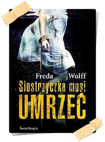 Freda Wolff: Siostrzyczka musi umrzeć