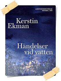 Kerstin Ekman: Händelser vid vatten