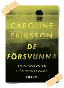 Caroline Eriksson: De Försvunna