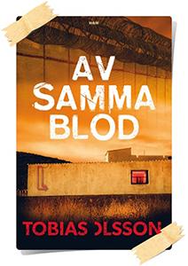 Tobias Olsson: Av samma blod